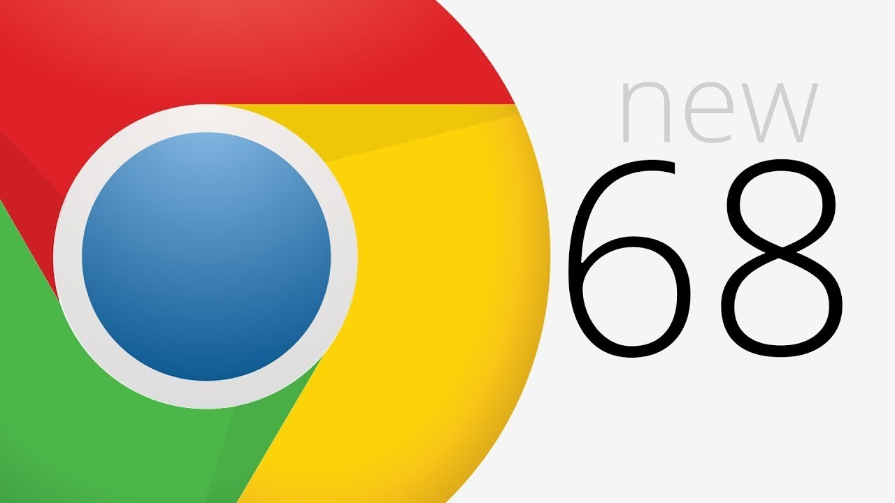 Chrome 68 Released: What It Means For SEOs and Site Operators